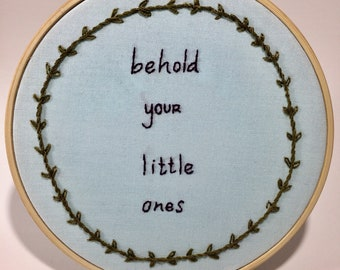 Behold Your Little Ones 6inch hoop