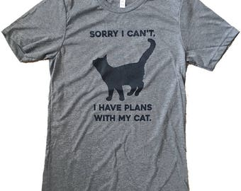 Cat Shirt -  Sorry I Can't I have Plans With my Cat Mens T-Shirt - (Sizes S, M, L, XL)