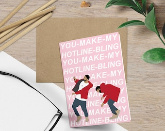 Drake, Hotline Bling Valentines Day Card (Anniversary Card, Love. Celebrity Pop Culture Hip Hop Card. Funny Birthday Card. Funny Card)