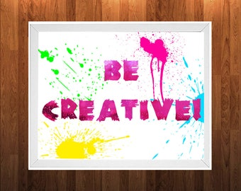 Be Creative Wall Art - Digital Poster - Watercolor - Inspirational - Quotes Decor - Instant Download - Descarga Instantánea