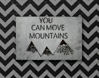 You Can Move Mountains, Metal Sign, Kids Decor, Wall Decor, Quotes, Mountain Decor, Wall Art, Wall Decor, Mountain Wall Art, Kids Room