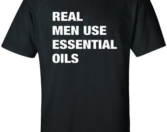 Real Men Use Essential Oils shirt