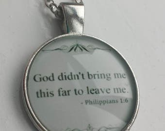 God didn't bring me this far to leave me pendant necklace