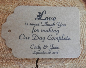 Custom Love is Sweet Thank you for making Our Day Complete favor tags set of 40  Wedding Tags