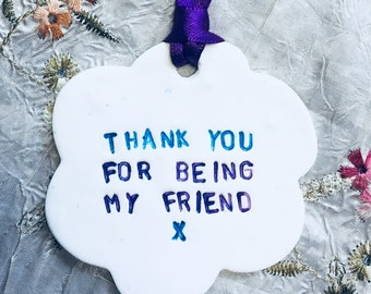 Clay 'Thank you for being my friend' hanging