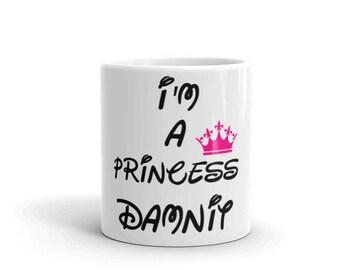 Im a Princess Damnit Pink Crown Mug