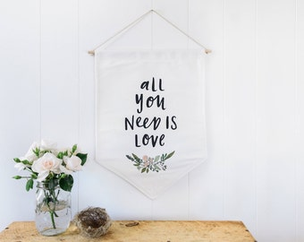 All You Need Is Love Wall Flag Fabric BANNER Wall Hanging
