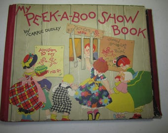 1928 Buzza Company My Peek-A-Boo Show Book by Carrie Dudley A Gordon Volland Publication colorful interactive unique children's book