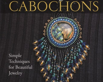 Beading with Cabochons by Jamie Cloud Eakin, Necklaces Bracelets Jewelry making book, instructions, techniques - DESTASH by enchantedbeas