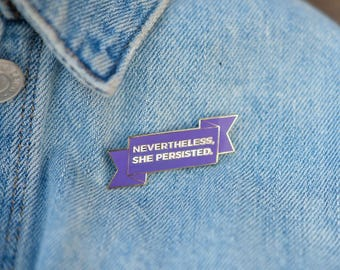 Nevertheless, She Persisted. Enamel Pin- purple & gold