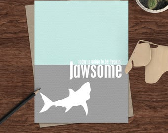 Funny Shark Birthday Greeting Card - Humorous Jawsome Just Because Inspirational Card for Friend Birthday Card Aqua and Gray