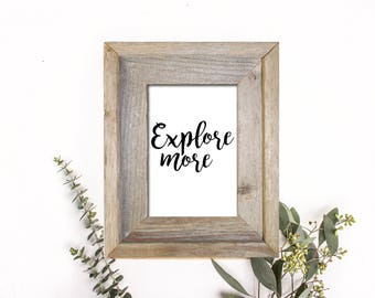 "PRINTABLE ART, 8x10, ""Explore More"", Instant Download, Wall Art Print, Home Art Print, Typography Art Print, Black & White Art Print"