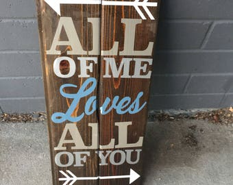 Wood sign: all of me loves all of you