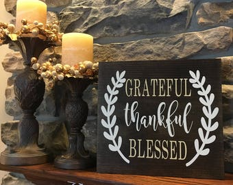 Grateful Thankful Blessed Sign- Fall sign- Fall decor- Thankful Sign-Thankful Decor
