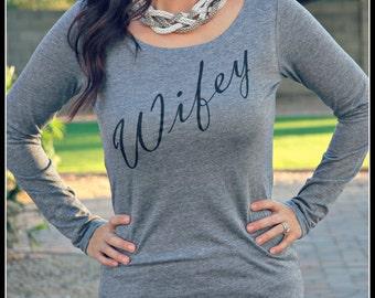 Wifey Long Sleeve Scoop Neck  Shirt, Wifey Womens shirt, Bridal Shower Gift, Wedding, Bride Shirt, Bachelorette Gift, Bride To Be