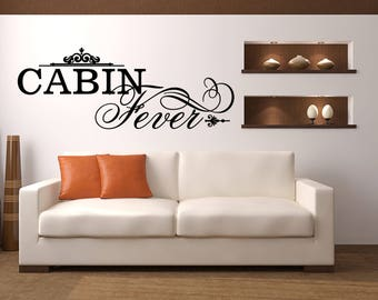 Cabin Fever Cabin Vinyl Wall Quote