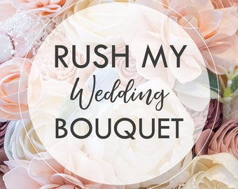 RUSH My Wedding Bouquet - Process my single bouquet within 3-5 Business Days