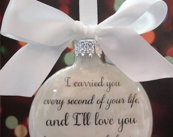 Infant Loss Memorial Ornament I Carried You Every Second In Memory of Baby Pregnancy Loss Sympathy Gift Christmas Ornament Grieving Parents