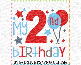 My 2nd Birthday SVG Cutting File, 2nd birthday cut file, 2nd birthday cutting file, second birthday svg, second birthday cut file