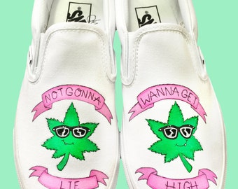 Custom Vans Weed Shoes - Hand Painted Weed Leaf Wanna Get High
