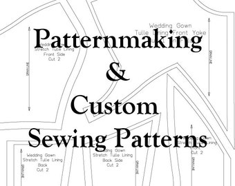 Custom Pattern Making for gowns, dresses, tops, bottoms, jackets, and more