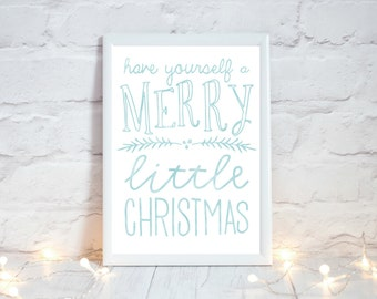 Christmas Printable Art,  Festive Home Decor, Rustic Christmas Decor,  Have yourself a Merry Little Christmas Print, Instant Download