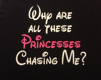 Men's Princess Running Shirt, Why Are All These Princesses Chasing Me Shirt, Workout Shirt