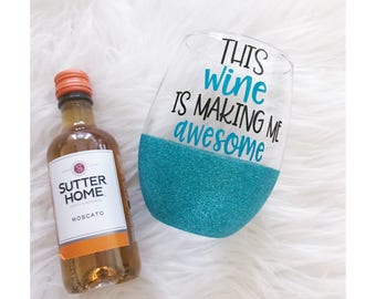 This Wine is Making Me Awesome Stemless Glitter Wine Glass // Stemless Wine Glass // Wine Glass // Mother's Day Gift // Awesome
