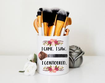 Makeup Brush Holder I Came. I Saw. I Contoured. | Beauty Guru, Makeup Artist, MUA Artist, Makeup, Makeup Brushes, Makeup Organizer, Makeup