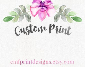 CUSTOM PRINT - Purchase this after we have confirmed details - Please check my availability before buying
