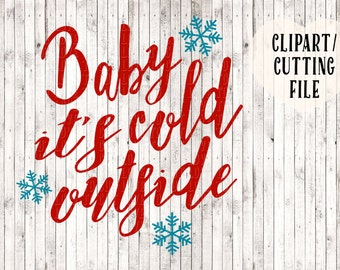 baby it's cold outside svg, Christmas svg files, Christmas cut file, snowflake svg, song lyric svg, holiday svg, winter svg, vinyl designs
