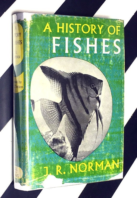 A History of Fishes by J. R. Norman illustrated by Lieut.-Col. W. P. C. Tenison (1958) hardcover book