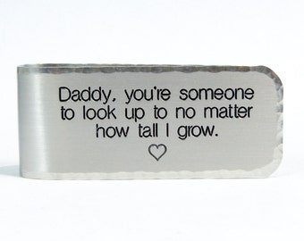 Father's Day Gift / Father of the Bride Gift / Dad Gift /  ~ Daddy, you're someone to look up to no matter how tall I grow. ~ Money Clip