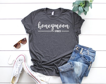 Honeymoon Vibes Shirt | Honeymoon Vibes T Shirt | Honeymoon Tee | Newlywed Shirt | Honeymoon Top | Just Married Shirt | Honeymoon Clothes