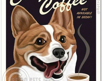 8x10 Welsh Corgi Art - Corgi Coffee - Not Available in Decaf  -  Art print by Krista Brooks