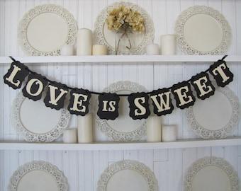 Love is Sweet Banner, Wedding Sign, Wedding Banner, Wedding Decoration, Wedding Photo Prop, Wedding Cake, Wedding Reception