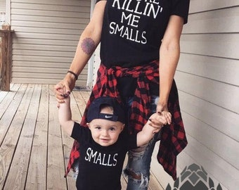 You're Killing Me Smalls shirt Mom and me outfits Funny matching shirts Mommy and baby matching shirts Mother son matching shirts UNISEX