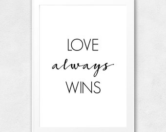 Love Always Wins, Printable Wall Art, Love Quote, Love Typography Poster, Motivational, Inspirational, Clean, Minimalist, Elegant Design