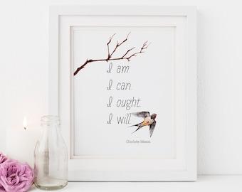 "Charlotte Mason ""I am...."" Quote with Watercolor Bird (PRINT VERSION)"