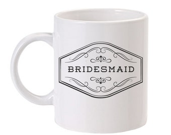 Will You Be My Bridesmaid Mug | Personalized Bridesmaid Coffee Mug | Wedding Party Mug | Bridesmaid Gift