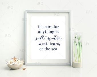 The cure for anything is salt water sweat, tears or the sea - PRINTABLE / Wall Art / Blue Wall Art / Ocean Quote Art / Watercolor Printable