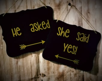 He Asked She Said Yes Arrows - Wedding Sign - Flower Girl Ring Bearer Sign - Wedding Decor - Engagement Announcement - Engagement Photo Prop