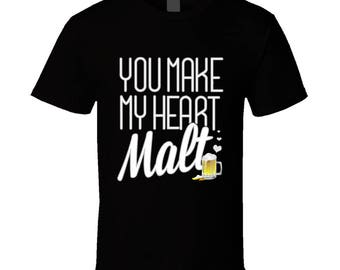 You Make My Heart Malt Funny Oktoberfest Graphic Beer T Shirt