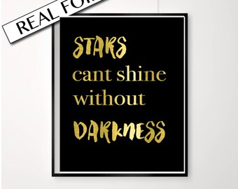 Black & Gold Foil Print / Stars can't shine without darkness / Quote on Art / Stars Print / Inspirational Poster / Real Foil Gold
