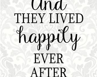 And they lived happily ever after; Wedding svg, Marriage svg (SVG, PDF, Digital File Vector Graphic)