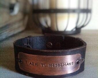 I Aim to Misbehave Custom Mens Leather Bracelet - Geek Gift - Gift for Him