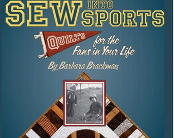 Sew Into Sports. Quilts for the Fans in Your Life