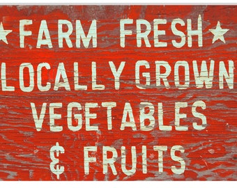 Vintage Style Farm Fresh Locally Grown Vegetables and Fruits Metal Sign (Rusted)