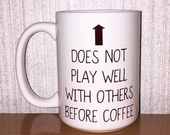 Does not play well with others before coffee - coffee mug