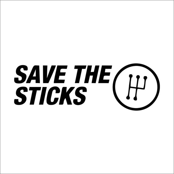 Save the Sticks Sticker Decal Gear Shift Decal Manual